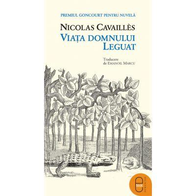 Viata domnului Leguat - Nicolas Cavaillès