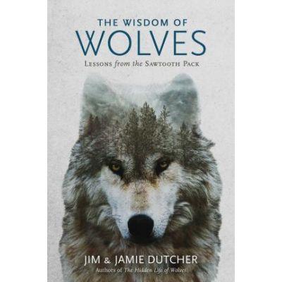 Wisdom of Wolves - Jim Dutcher