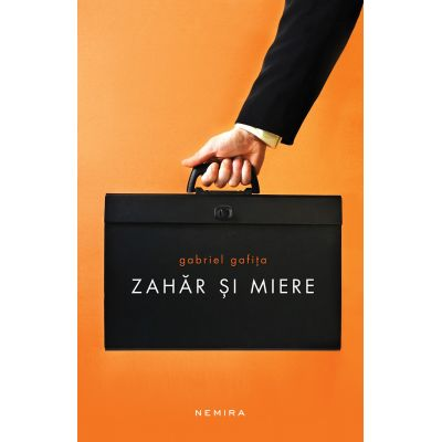 Zahar si miere (paperback) - Gabriel Gafita