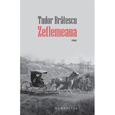 Zeflemeaua - Tudor Bratescu