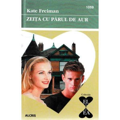 Zeita cu parul de aur - Kate Freiman