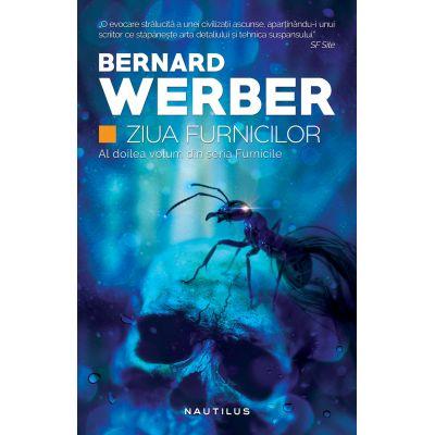 Ziua furnicilor (Trilogia Furnicile, partea a II-a, paperback) - Bernard Werber