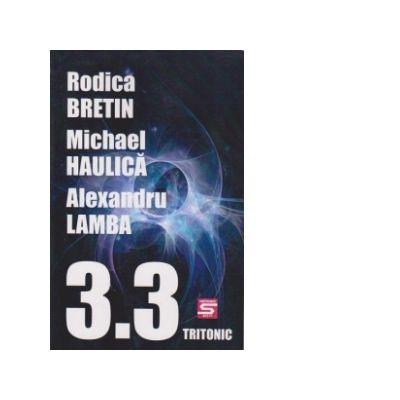3. 3 - Rodica Bretin, Michael Haulica, Alexandru Lamba