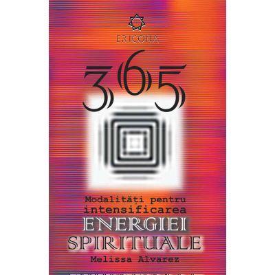365 de modalitati pentru intensificarea energiei spirituale