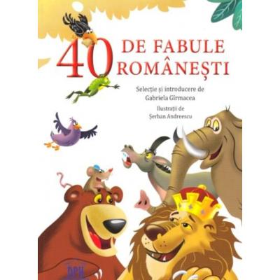 40 de fabule romanesti. Selectie de Gabriela Girmacea. Ilustratii de Serban Andreescu