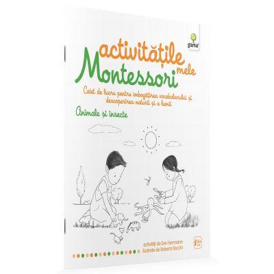 Activitatile mele Montessori. Animale si insecte - Eve Herrmann