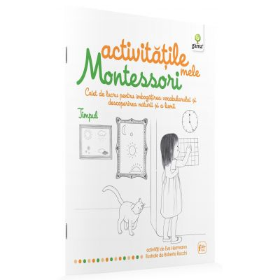 Activitatile mele Montessori. Timpul - Eve Herrmann