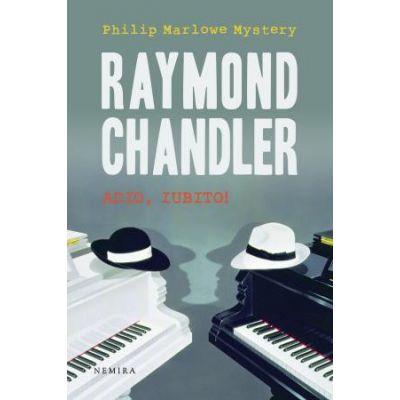 Adio, iubito (hardcover) - Raymond Chandler