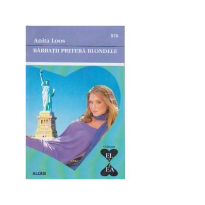 Barbatii prefera blondele - Anita Loos