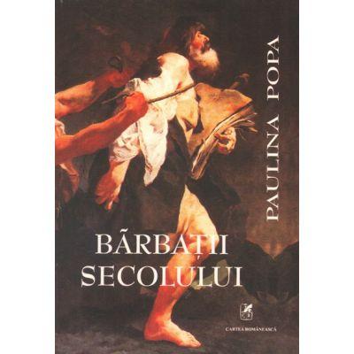 Barbatii secolului - Paulina Popa
