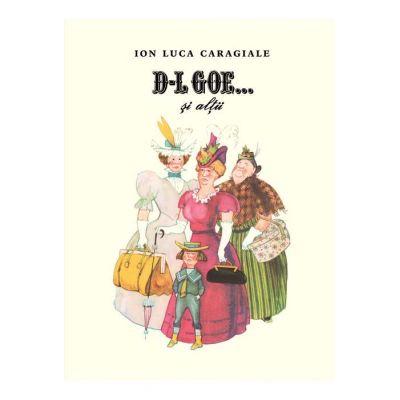 D-l Goe... si altii - Ion Luca Caragiale. Ilustratii de Eugen Taru