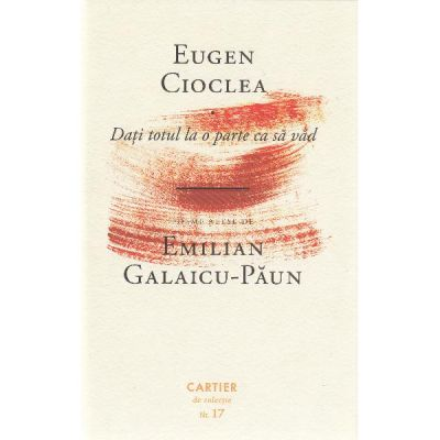 Dati totul la o parte ca sa vad - Eugen Cioclea