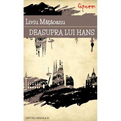 Deasupra lui Hans - Liviu Mataoanu