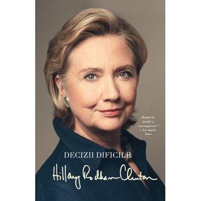 Decizii dificile - Hillary Rodham Clinton