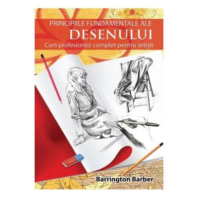 Principiile fundamentale ale desenului - Barrington Barber