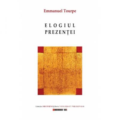 Elogiul prezentei - Emmanuel Tourpe
