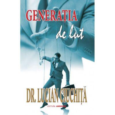Generatia de lut - Dr. Lucian Ciuchita