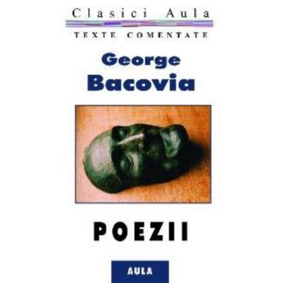 George Bacovia. Poezii, texte comentate