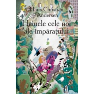 Hainele cele noi ale imparatului - Hans Christian Andersen