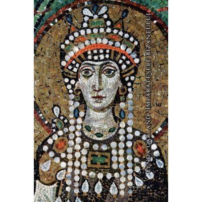 Imparatesele Bizantului (hardcover) - Lynda Garland