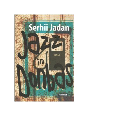 Jazz in Donbas - Serhii Jadan