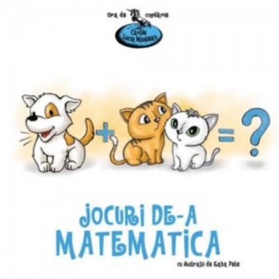 Jocuri de-a matematica - Lucia Muntean