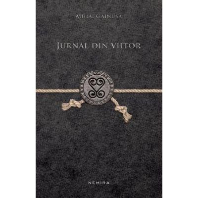 Jurnal din viitor (hardcover) - Mihai Gainusa