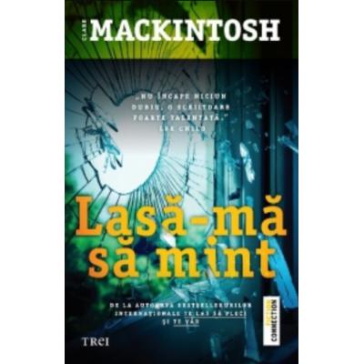 Lasa-ma sa mint - Clare Mackintosh. Traducere de Mihaela Ionescu