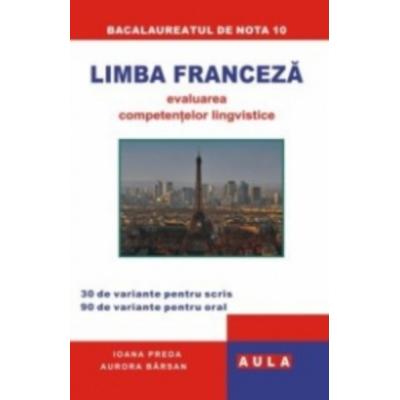 LIMBA FRANCEZA. Evaluarea competentelor lingvistice - Ioana Preda