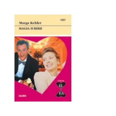 Magia iubirii - Marga Kehler