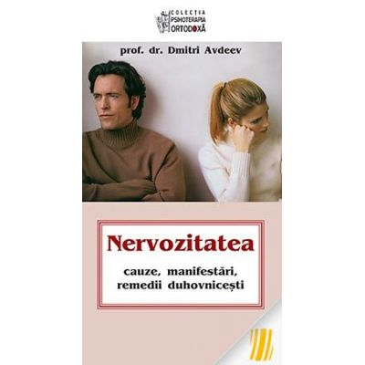 Nervozitatea - cauze, manifestari, remedii duhovnicesti - prof. dr. Dmitri Avdeev