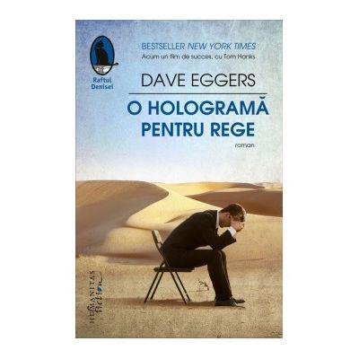 O holograma pentru rege - Dave Eggers