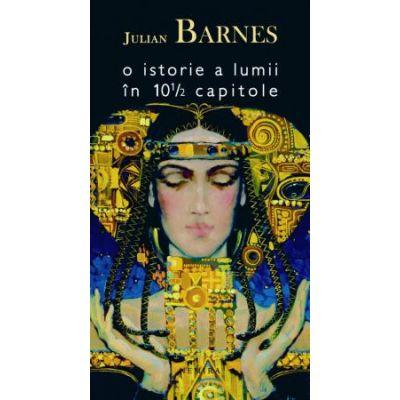 O istorie a lumii in 10 si 1/2 capitole - Julian Barnes