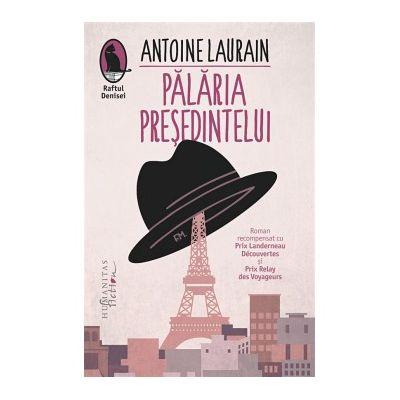 Palaria presedintelui - Antoine Laurain