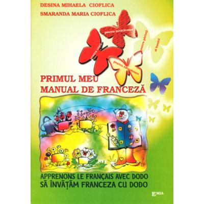 Primul meu manual de franceza. Sa invatam franceza cu Dodo - Desina Cioflica