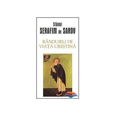 Randuieli de viata crestina - sf. Serafim de Sarov