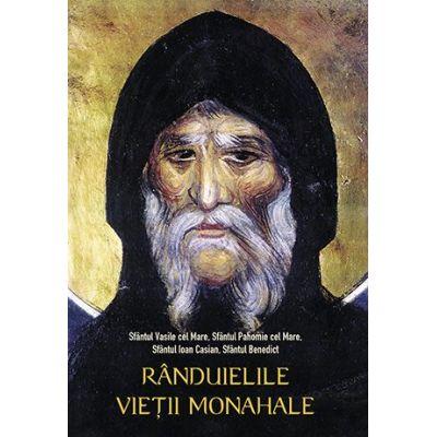 Randuielile vietii monahale - sf. Vasile cel Mare, sf. Pahomie cel Mare, sf. Ioan Casian, sf. Benedict