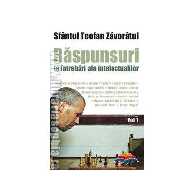 Raspunsuri la intrebari ale intelectualilor. Vol. 1. Editia a doua - sf. Teofan Zavoratul