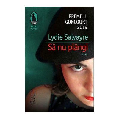 Sa nu plangi - Lydie Salvayre