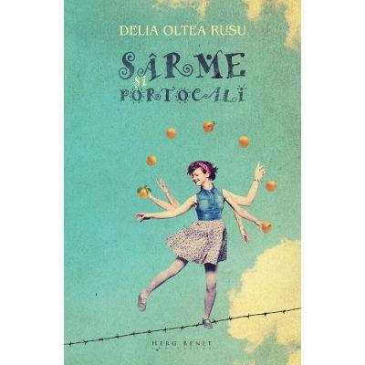 Sarme si Portocali - Delia Oltea Rusu