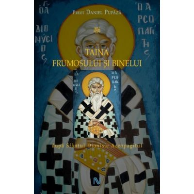 Taina frumosului si binelui - Preot Daniel Pupaza
