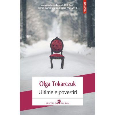 Ultimele povestiri - Olga Tokarczuk. Traducere de Cristina Godun