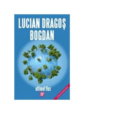 Ultimul flux (un roman din universul Frontierei) - Lucian Dragos Bogdan