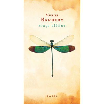 Viata elfilor (paperback) - Muriel Barbery