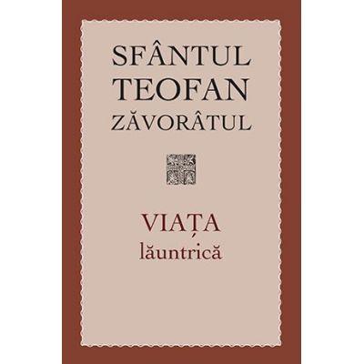 Viata launtrica- sf. Teofan Zavoratul
