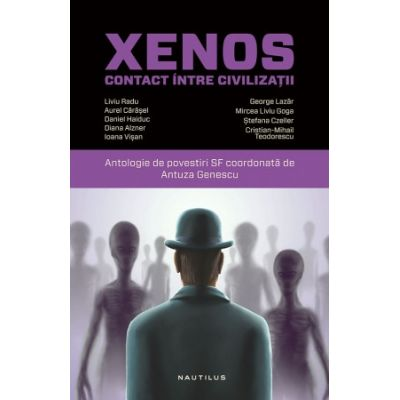 Xenos. Contact intre civilizatii. Antologie de povestiri SF coordonata de Antuza Genescu
