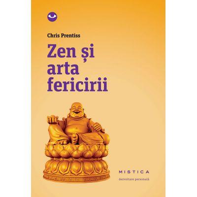 Zen si arta fericirii (editia a 2-a) - Chris Prentiss