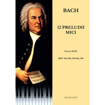 12 preludii mici. Pentru pian. BWV 924-920, 939-942, 999 - Johann Sebastian Bach