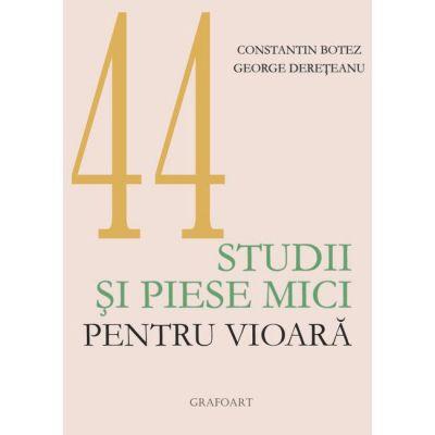 44 studii si piese mici pentru vioara - Constantin Botez