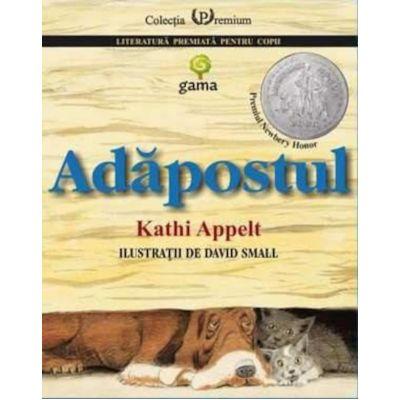 Adapostul - Kathi Appelt. Ilustratii de David